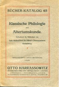 Klassische Philologie und Altertumskunde. Enthaltend die Bibliothek von Geh.-Hofrat Prof. Dr. Alfred v. Domaszewski, Heidelberg.