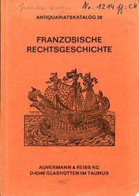 Französische Rechtsgeschichte. Bibliothek Jean Fleury. Mit Anhang die Nachbarländer Frankreichs, Zeitschriften.
