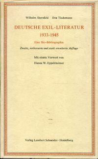 Deutsche Exil-Literatur 1933 - 1945. Eine Bio-Bibliographie. Mit Vorwort von H.W.Eppelsheimer.
