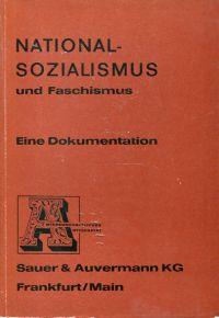Nationalsozialismus und Faschismus. Eine Dokumentation.