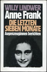 Anne Frank. Die letzten sieben Monate ; Augenzeuginnen berichten.