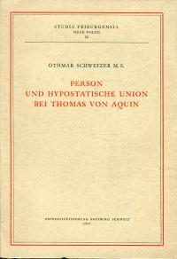 Person und hypostatische Union bei Thomas von Aquin.