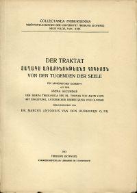 Der Traktat von den Tugenden der Seele. Ein armenisches Exzerpt aus der Prima Secundae der Summa Theologica des hl. Thomas von Aquin (1337), mit Einleitung, lateinischer Uebersetzung und Glossar.