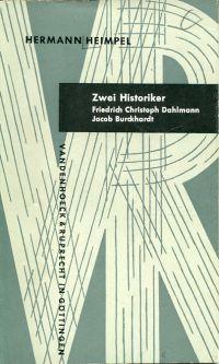 Zwei Historiker. Friedrich Christoph Dahlmann, Jacob Burckhardt.