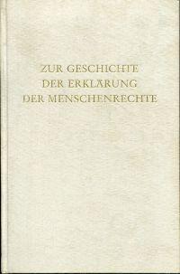 Zur Geschichte der Erklärung der Menschenrechte.