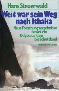 Weit war sein Weg nach Ithaka. Neue Forschungsergebnisse beweisen, Odysseus kam bis Schottland.