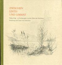 Zwischen Linth und Limmat. 27 Zeichnungen von den Ufern d. Zürichsees.