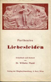 Parthenios Liebesleiden. Griechisch und deutsch.