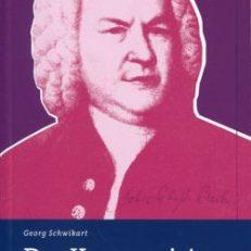 Der Komponist. Wie Johann Sebastian Bach das Evangelium in Musik verwandelte.