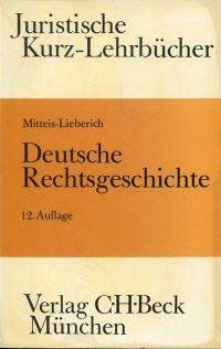 Deutsche Rechtsgeschichte. Ein Studienbuch.