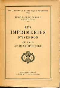Les Imprimeries d'Yverdon au XVIIe et au XVIIIe siècle.