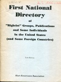 """First national directory of """"rightist"""" groups, publications, and some individuals in the United States (and some foreign countries)."""