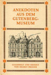 Anekdoten aus dem Gutenberg-Museum.