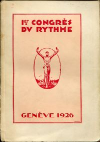 Compte rendu du 1er Congrès du Rythme, tenu à Genève du 16 au 18 Août 1926.