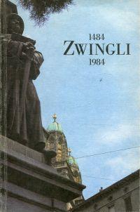 Zwingli. 1484 - 1984.