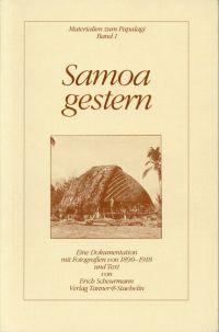 Samoa gestern. Eine Dokumentation mit Fotografien von 1890-1918 u. Text.