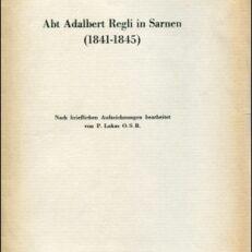 Abt Adalbert Regli (1841-1845). Nach brieflichen Aufzeichnungen.