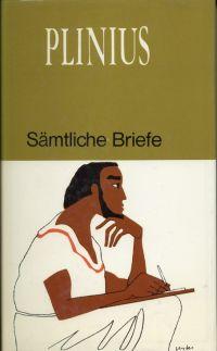 Sämtliche Briefe. Eingeleitet, übersetzt und erläutert von André Lambert. Ungekürzte Lizenzausgabe des 1969 im Artemis Verlag erschienen Titels.