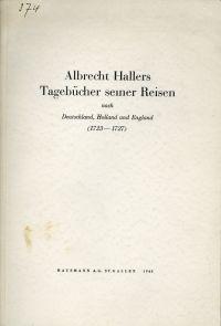 Albrecht Hallers Tagebücher seiner Reisen nach Deutschland, Holland und England (1723-1727).
