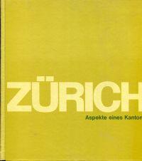 Zürich, Aspekte eines Kantons.