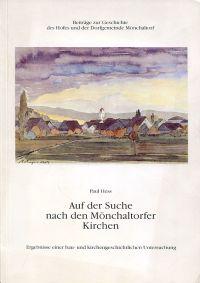 Auf der Suche nach den Mönchaltorfer Kirchen. Ergebnisse einer bau- und kirchengeschichtlichen Untersuchung.