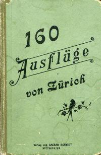 160 Ausflüge von Zürich.