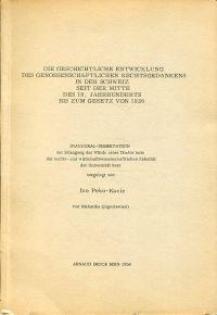 Die geschichtliche Entwicklung des genossenschaftlichen Rechtsgedankens in der Schweiz seit der Mitte des 19. Jahrhunderts bis zum Gesetz von 1936.