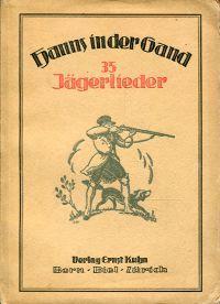 35 Jäger-Lieder aus alter und neuer Zeit.