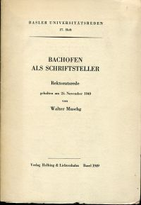 Bachofen als Schriftsteller. Rektoratsrede am 25. Nov. 1949.