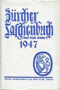 Zürcher Taschenbuch auf das Jahr 1947, 37. Jahrgang.