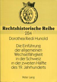 Die Einführung der allgemeinen Wechselfähigkeit in der Schweiz in der zweiten Hälfte des 19. Jahrhunderts. Unter besonderer Berücksichtigung der politischen, wirtschaftlichen und sozialen Verhältnisse.