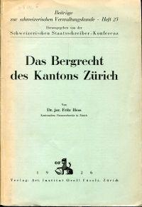 Das Bergrecht des Kantons Zürich.