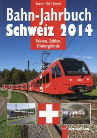 Bahn-Jahrbuch Schweiz 2014. Aktuell, Technik, Rollmaterial, Unternehmen, Geschichte, Reisen, Modell.