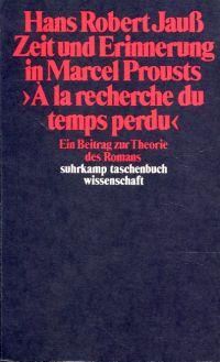 """Zeit und Erinnerung in Marcel Prousts """"A la recherche du temps perdu"""". Ein Beitrag zur Theorie des Romans."""