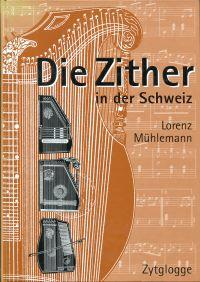 Die Zither in der Schweiz. von den Anfängen bis zur Gegenwart.