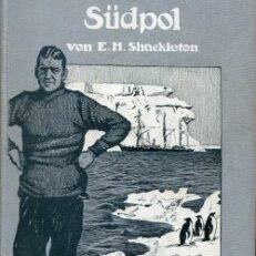21 Meilen vom Südpol. : die Geschichte der britischen Südpol-Expedition 1907/09, Band 2.