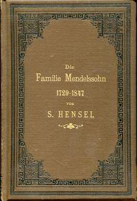 Die Familie Mendelssohn 1729-1847. Nach Briefen und Tagebüchern.