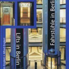 Fahrstühle in Berlin. eine 100jährige Geschichte. Lifts in Berlin.