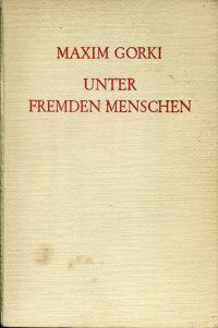 Unter fremden Menschen. Illustrationen von Wladimir Goussenko. Deutsch von August Scholz.