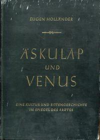 Äskulap und Venus. Eine Kultur- und Sittengeschichte im Spiegel des Arztes.