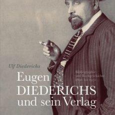 Eugen Diederichs und sein Verlag. Bibliographie und Buchgeschichte 1896 bis 1931.