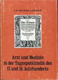 Arzt und Medizin in der Tagespublizistik des 17. und 18. Jahrhunderts.