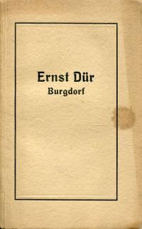 Zur Erinnerung an Ernst Dür, Burgdorf. 1856-1929.