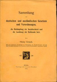 Sammlung von deutschen und ausländischen Gesetzen und Verordnungen, die Bekämpfung der Kurpfuscherei und die Ausübung der Heilkunde betr.