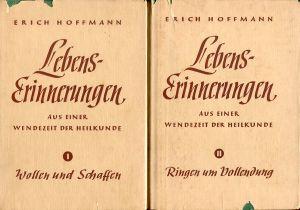 Wollen und Schaffen. Lebenserinnerungen aus einer Wendezeit der Heilkunde, 1868-1932, 1933-1946.