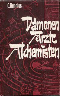 Dämonen, Aerzte, Alchemisten.