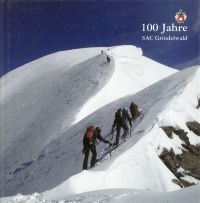 100 Jahre SAC Sektion Grindelwald, 1907-2007.