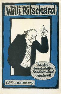 Willi Ritschard. Arbeiter, Gewerkschafter, Sozialdemokrat, Bundesrat.