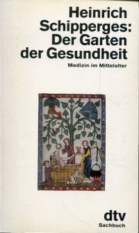 Der Garten der Gesundheit. Medizin im Mittelalter.