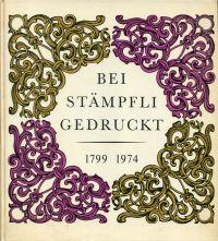 Bei Stämpfli gedruckt. 1799 - 1974.